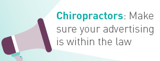 Chiropractors: Make sure your advertising is within the law